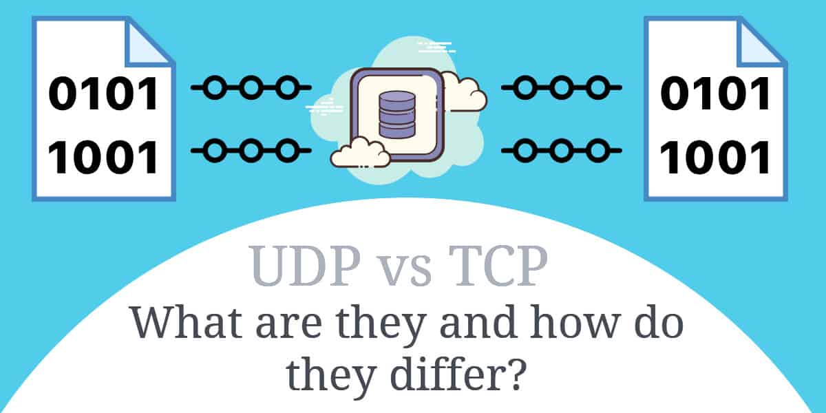 UDP vs TCP_ What are they and how do they differ_