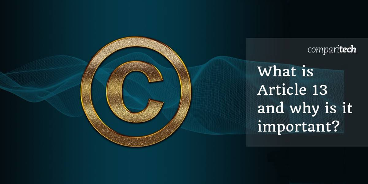 What is Article 13 and why is it important
