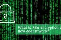 What is RSA encryption and how does it work?
