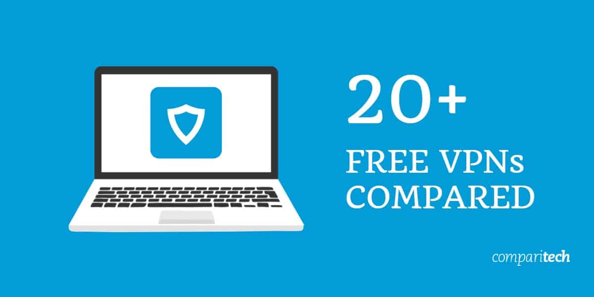20 Free VPNs compared