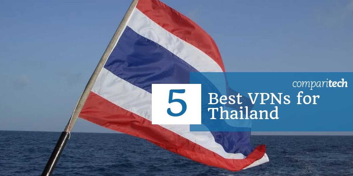 5 Best VPNs for Thailand