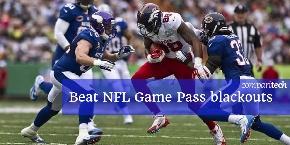Beat NFL Game Pass blackouts