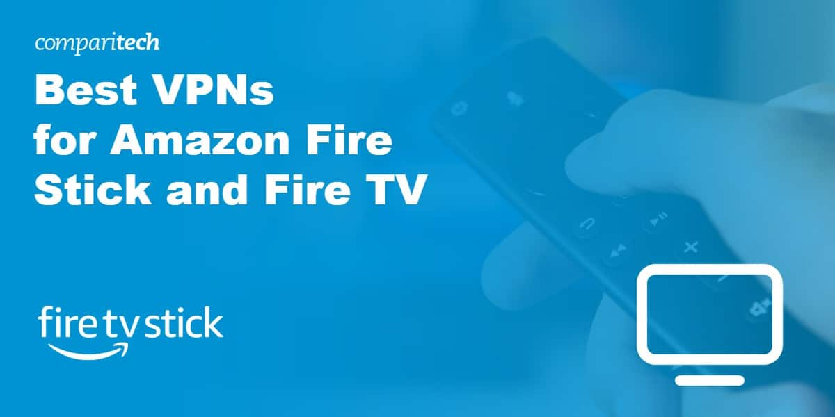 Best VPN Firestick Amazon Fire TV