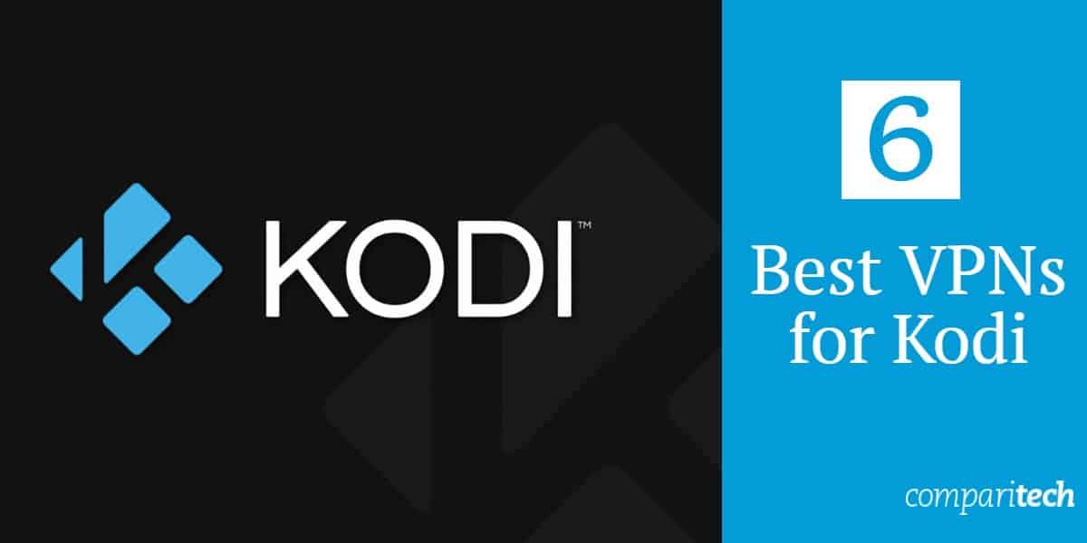 Best VPNs for Kodi