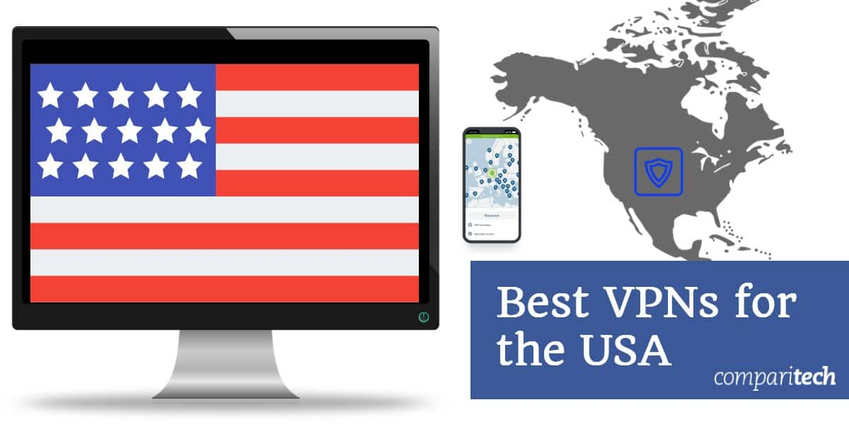 Best VPNs for USA in 2019 for Privacy, Speed, Value, Unblocking