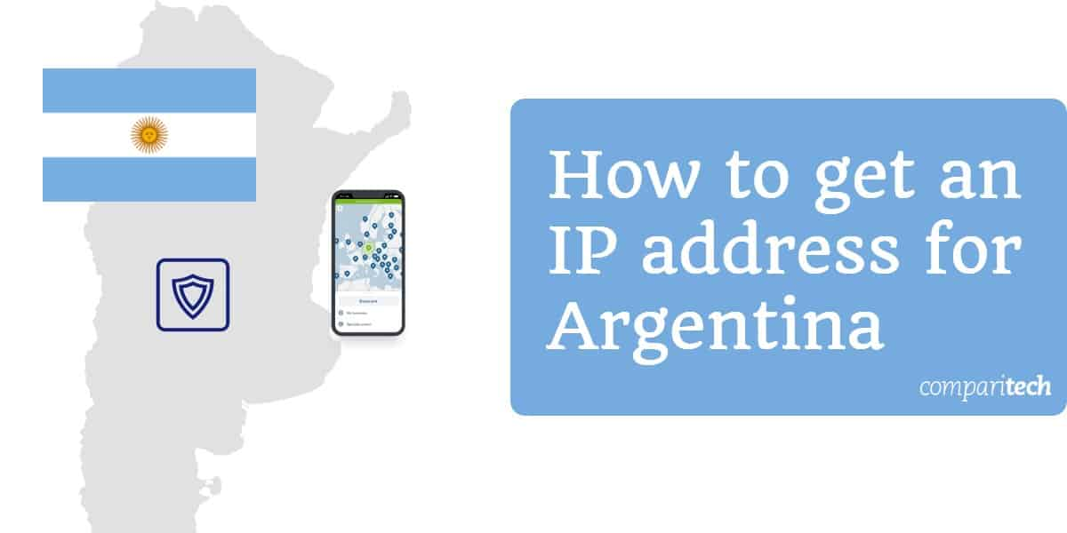 How to get an IP address for Argentina