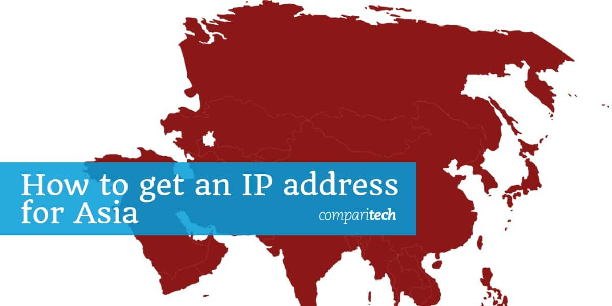 How to get an IP address for Asia