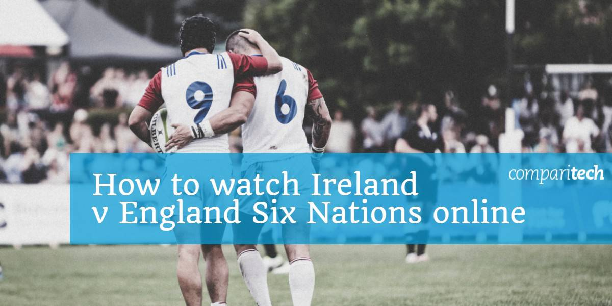 How to watch Ireland v England Six Nations online