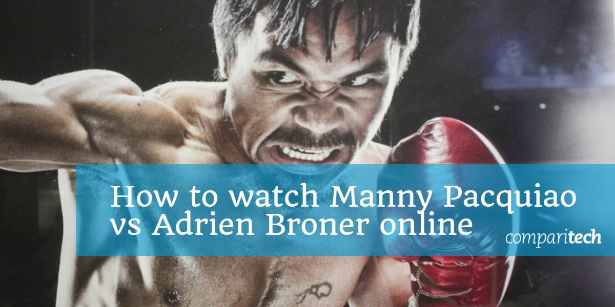 How to watch Manny Pacquiao vs Adrien Broner online (1)
