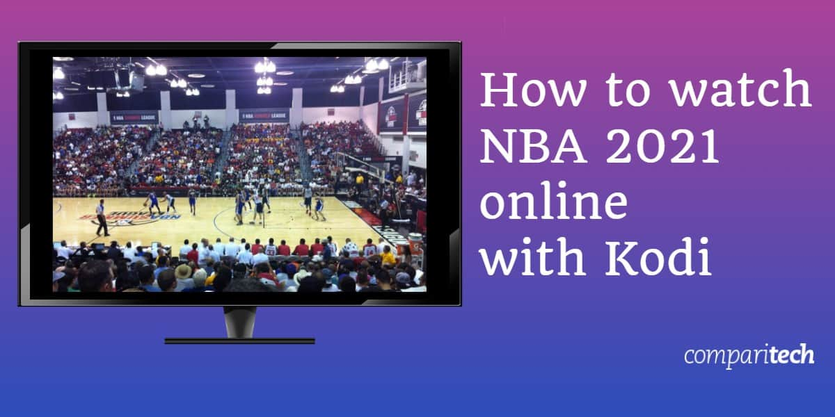 watch NBA 2021 online with Kodi