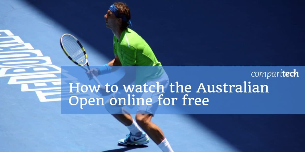 How to watch the Australian Open online for free