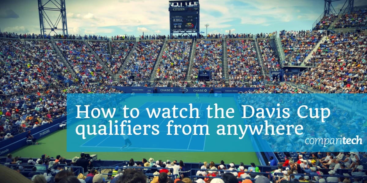 How to watch the Davis Cup qualifiers from anywhere