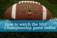 How to watch the NFC Championship game online for free