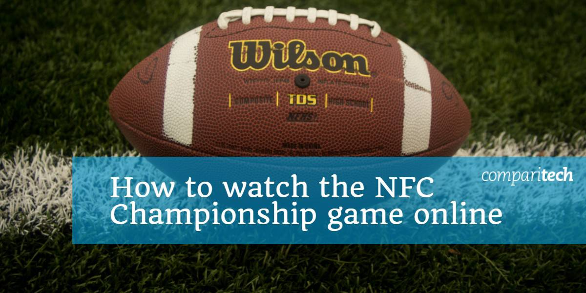 How to watch the NFC Championship game online
