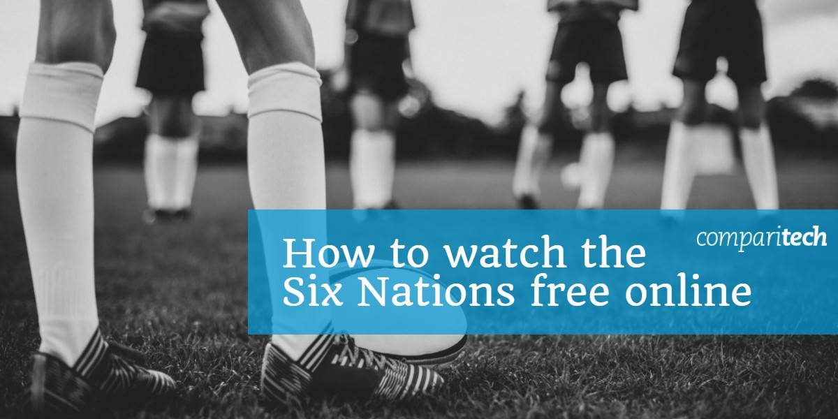 How to watch the Six Nations free online