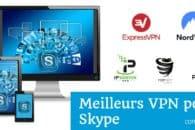 Les meilleurs VPN pour Skype en 2019 et comment débloquer Skype