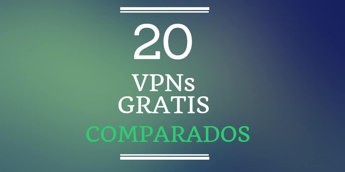 20 vpns gratis comparados