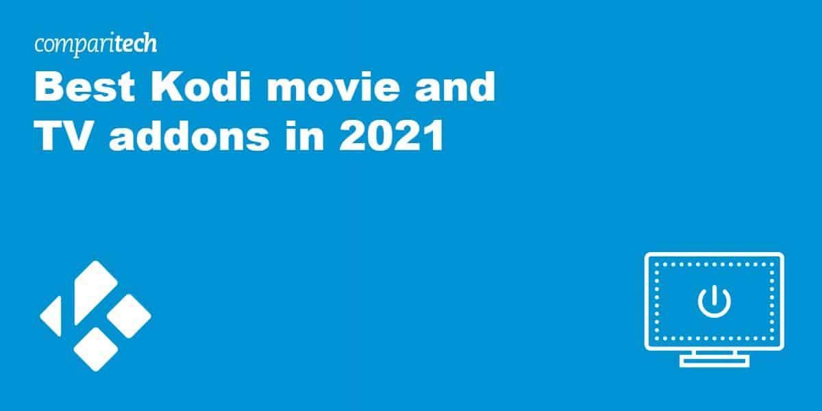 Best Kodi movie and TV addons in 2021
