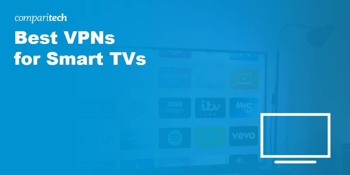 Best VPN Smart TVs
