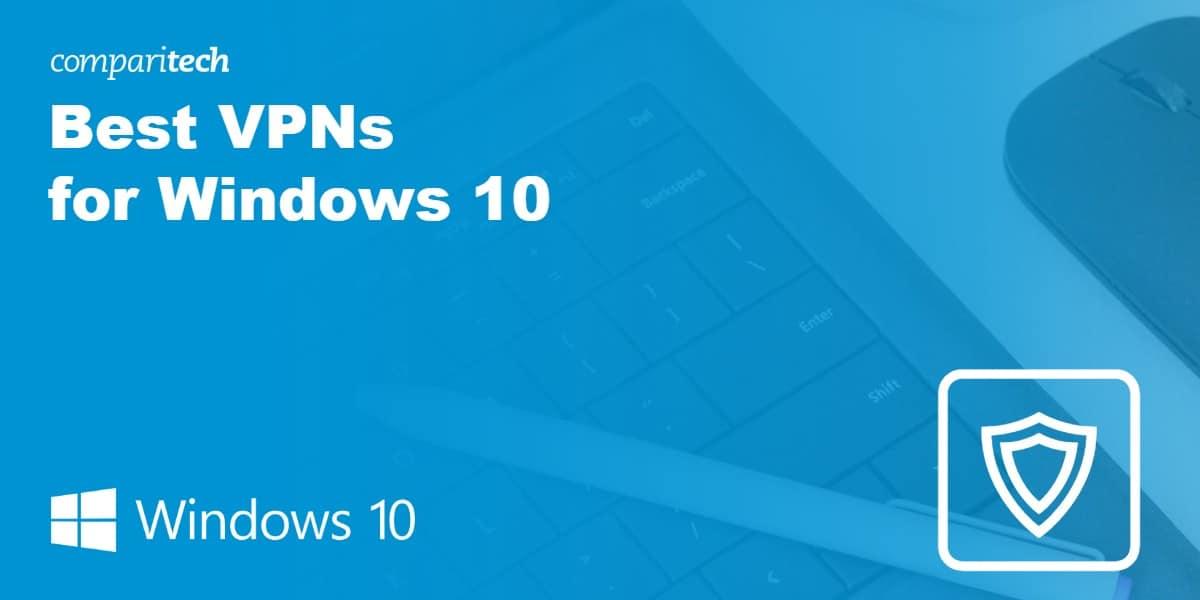 Best VPN Windows 10