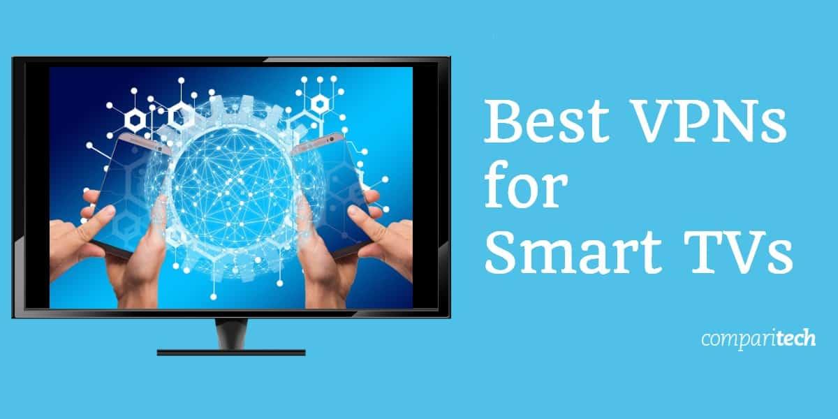 Best VPNS for Smart TVs