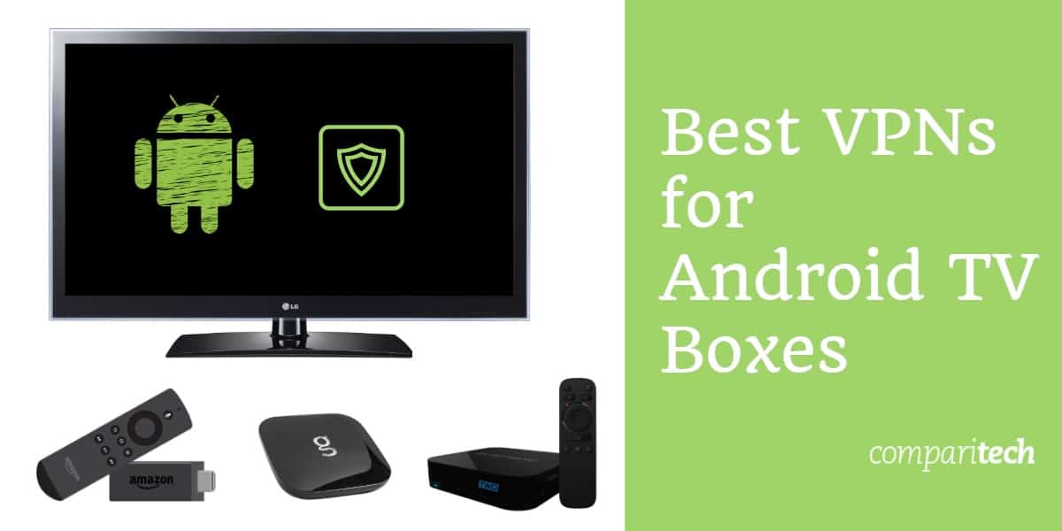 Best VPNs for Android tv boxes