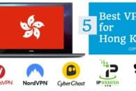 5 Best VPNs for Hong Kong and some to avoid