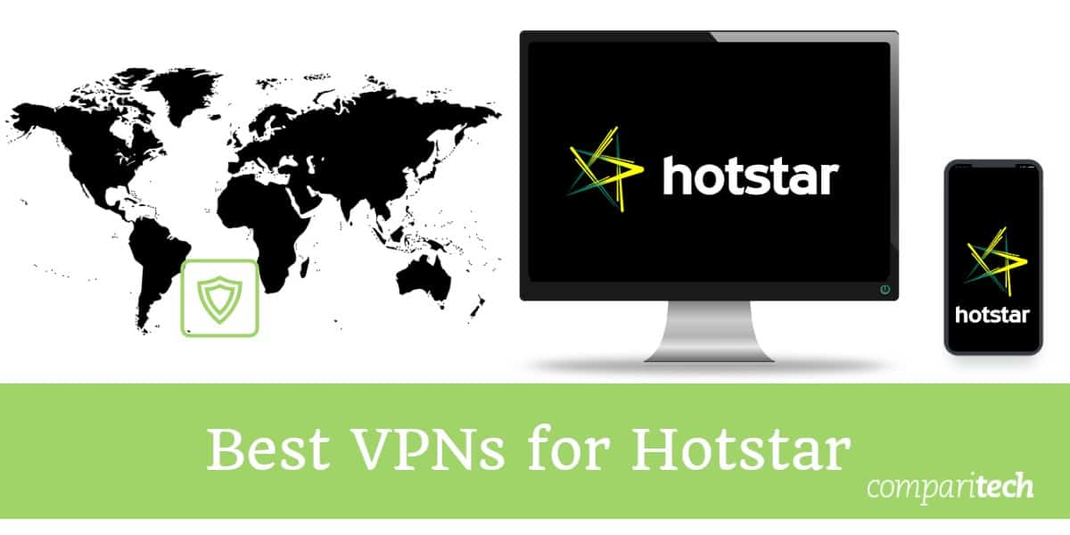 6 Best VPNs for Hotstar so can Watch it from Abroad (Outside India)