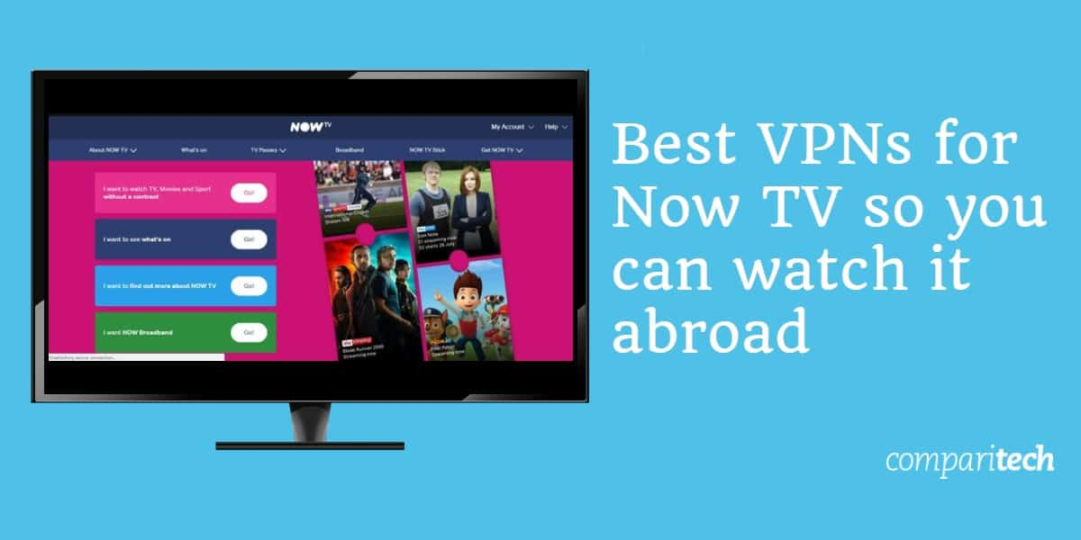 Best VPNs for Now TV so you can watch it abroad