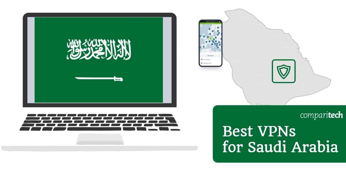 Best VPNs for Saudi Arabia