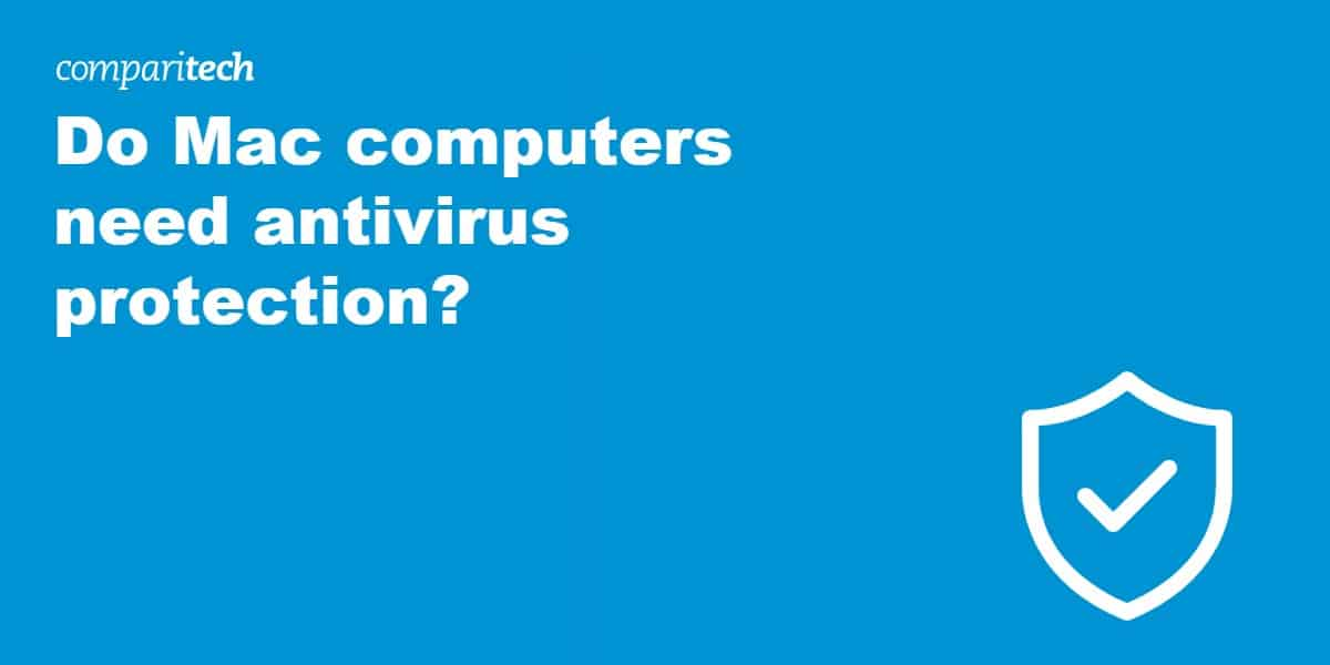Do Mac computers need antivirus protection