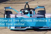 How to live stream Formula E for free online