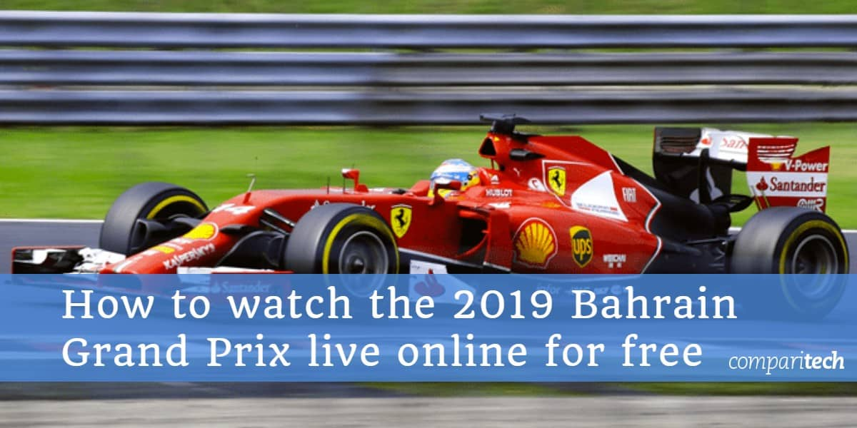 How to watch the 2019 Bahrain Grand Prix live online for free
