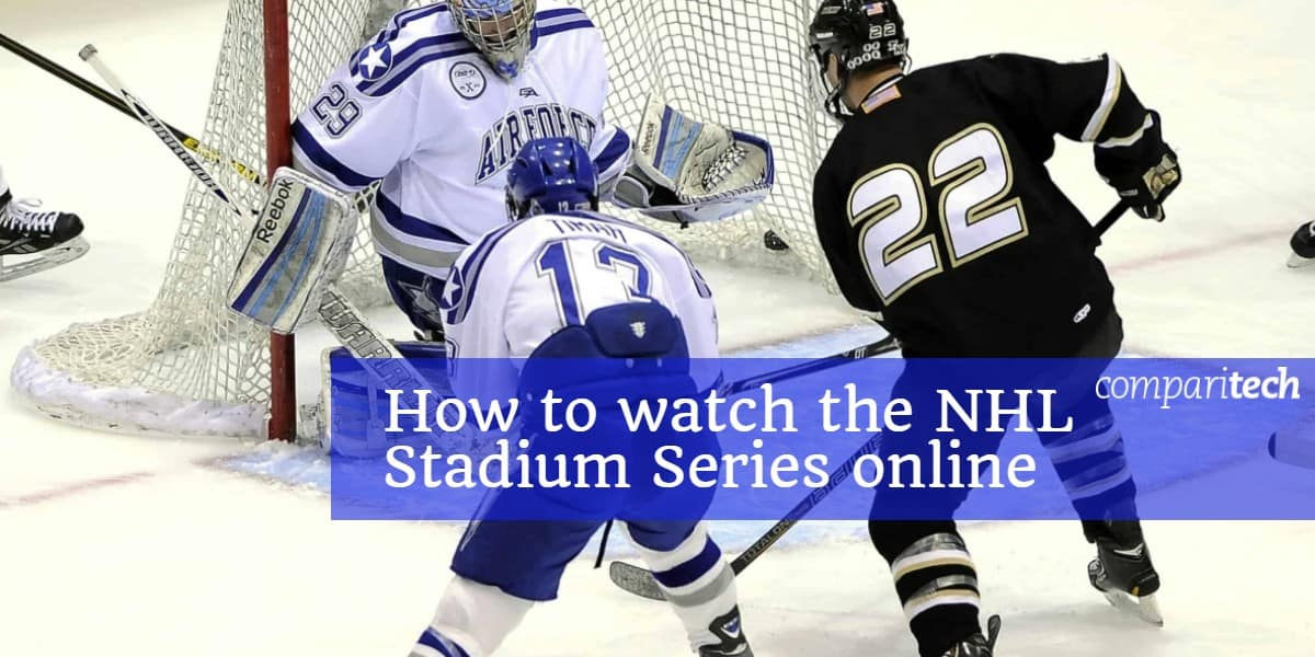 How to watch the NHL Stadium Series online from anywhere