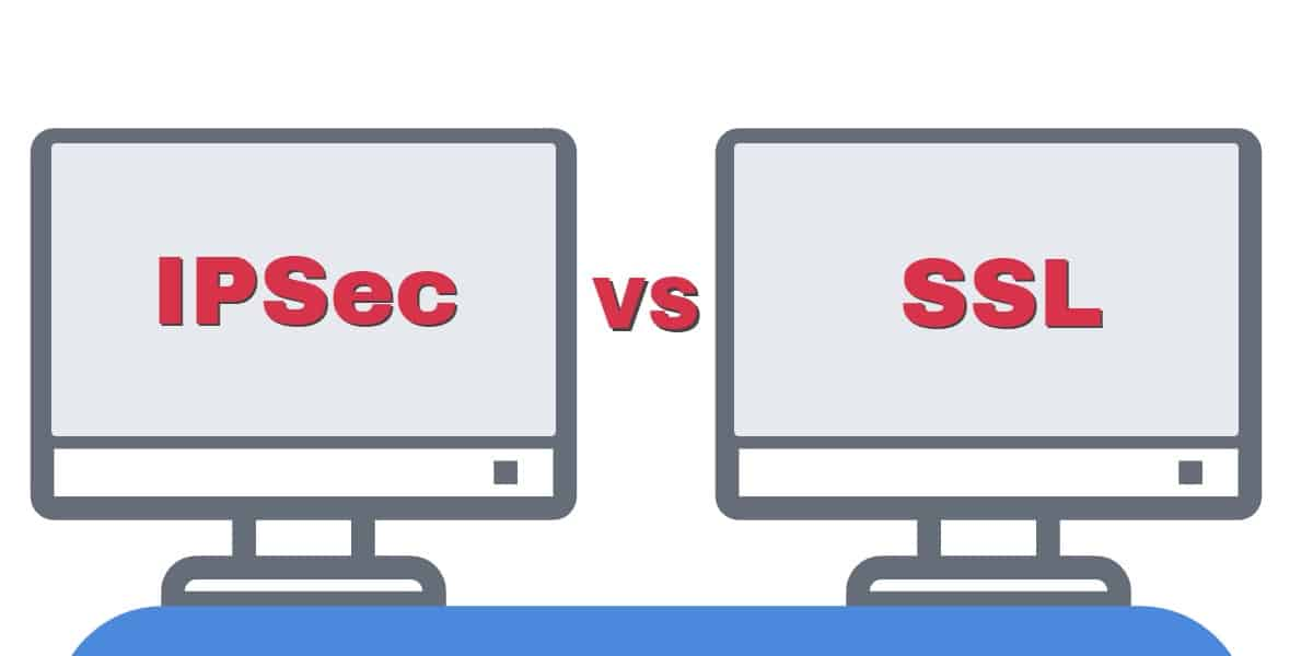 IPSec vs SSL