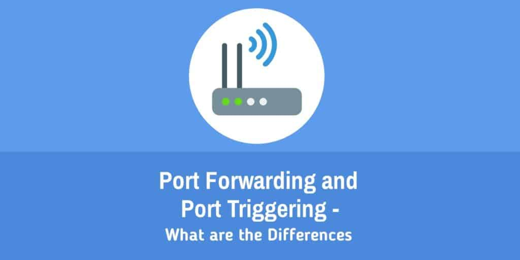 Port Forwarding and Port Triggering