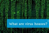 What are virus hoaxes (with examples)