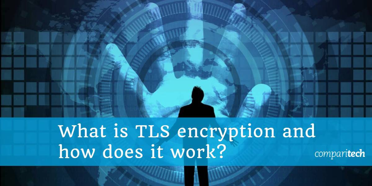 What is TLS encryption and how does it work