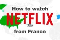 How to watch Netflix USA from France with a VPN