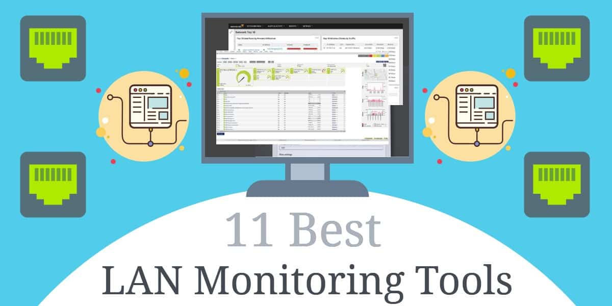 LAN Monitor: 11 Best LAN Monitoring Tools for 2019