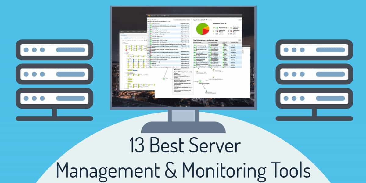 13 Best Server Management & Monitoring Tools for Linux & Windows