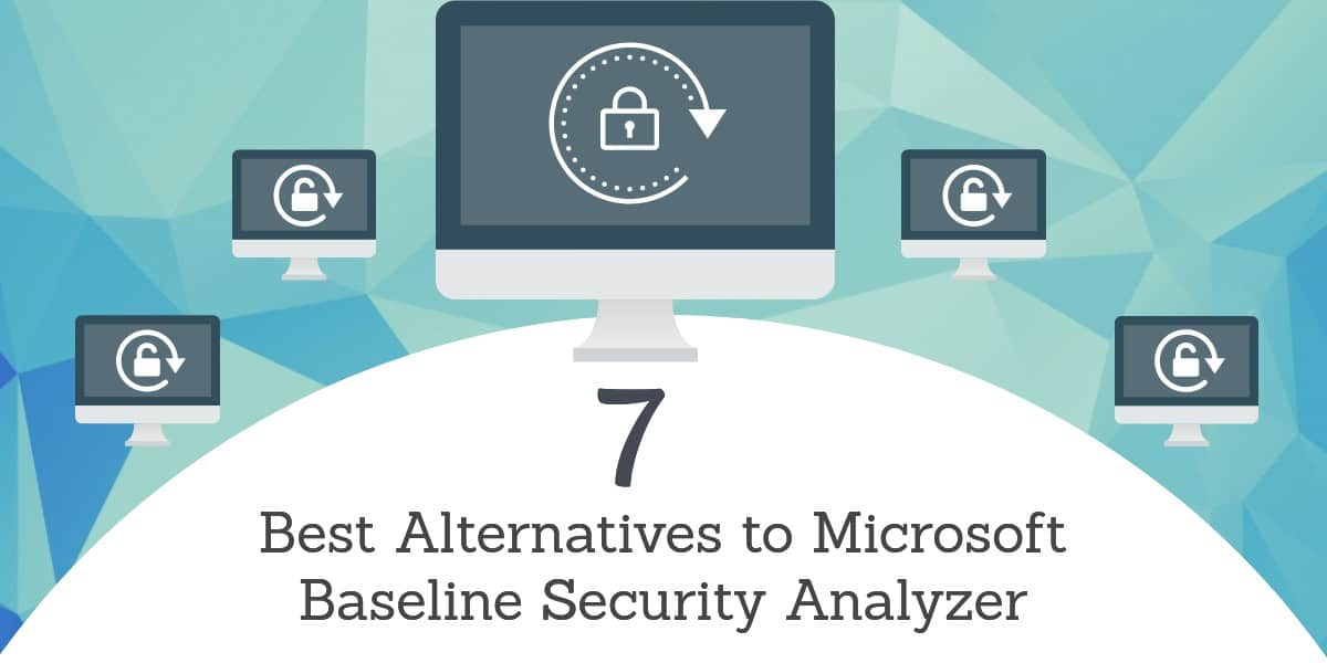 Alternatives to Microsoft Baseline Security Analyzer