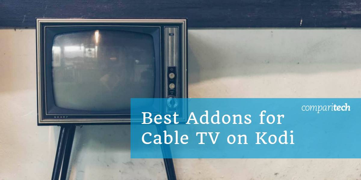 Best Kodi Cable TV Addons_ Addons for Cable TV on Kodi