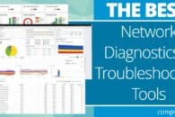 14 Best Network Diagnostics & Troubleshooting Tools for Network Administrators