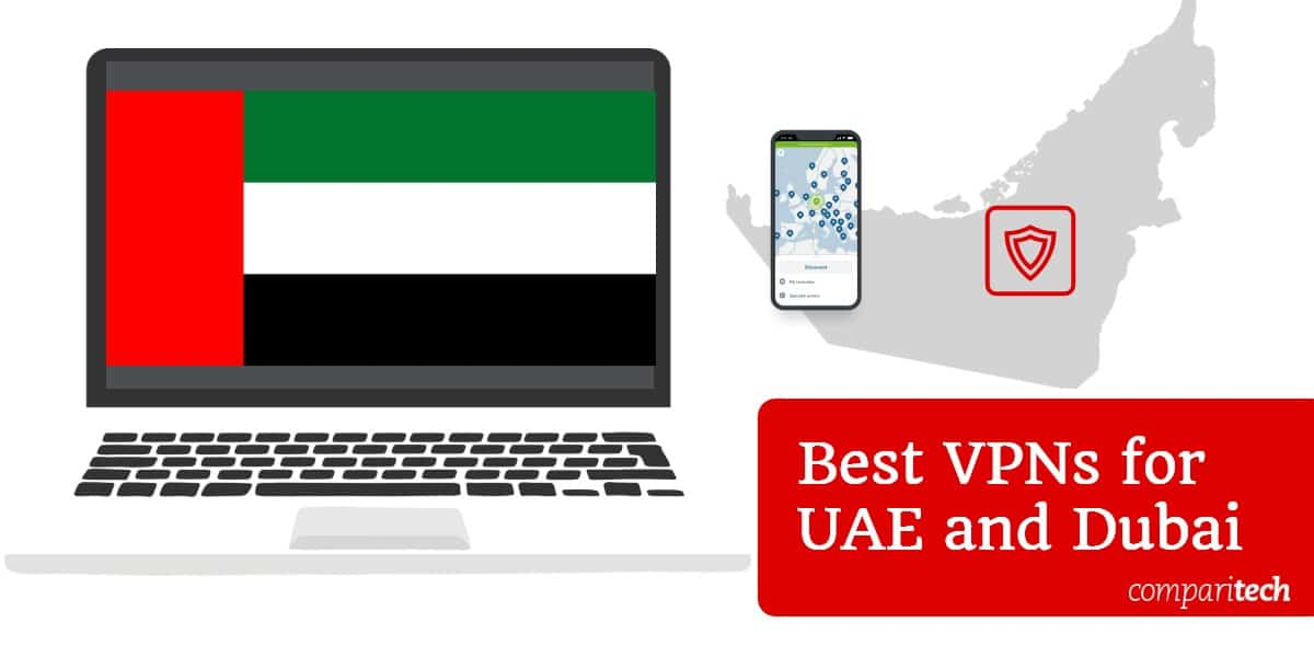 Best VPNs for UAE and Dubai