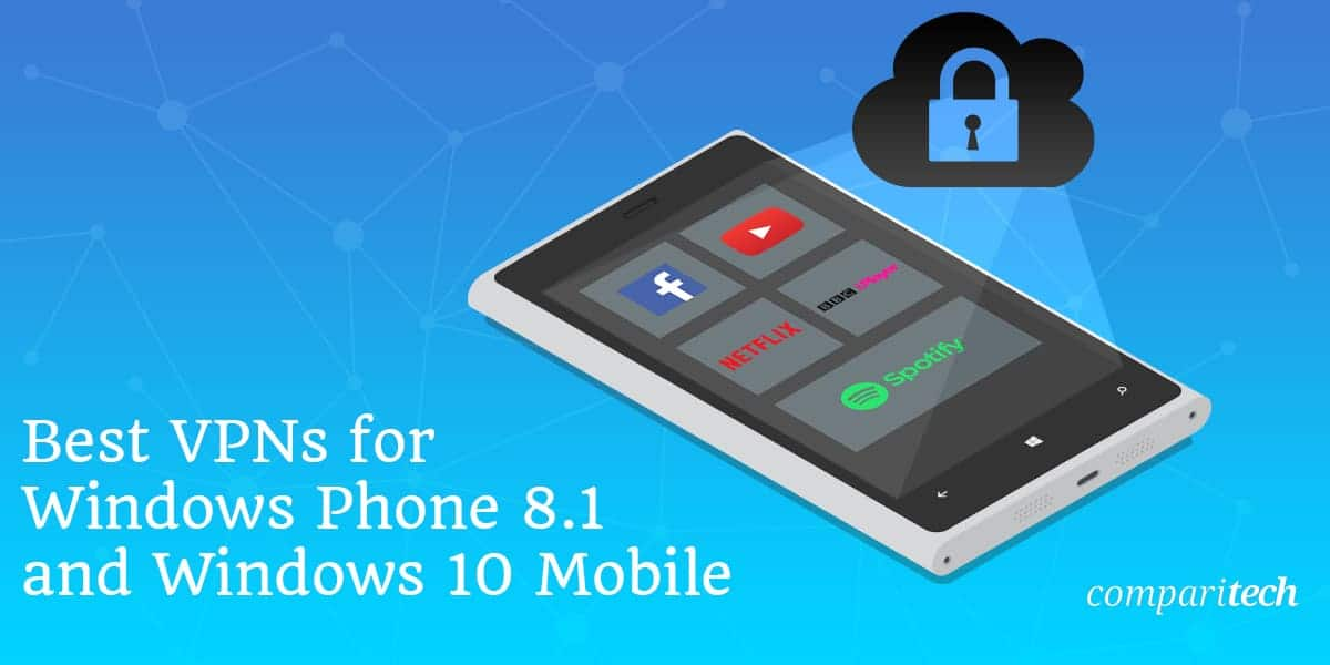 Best Vpns For Windows Phone 8 1 And