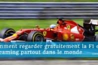 Comment regarder la F1 en ligne et en direct gratuitement