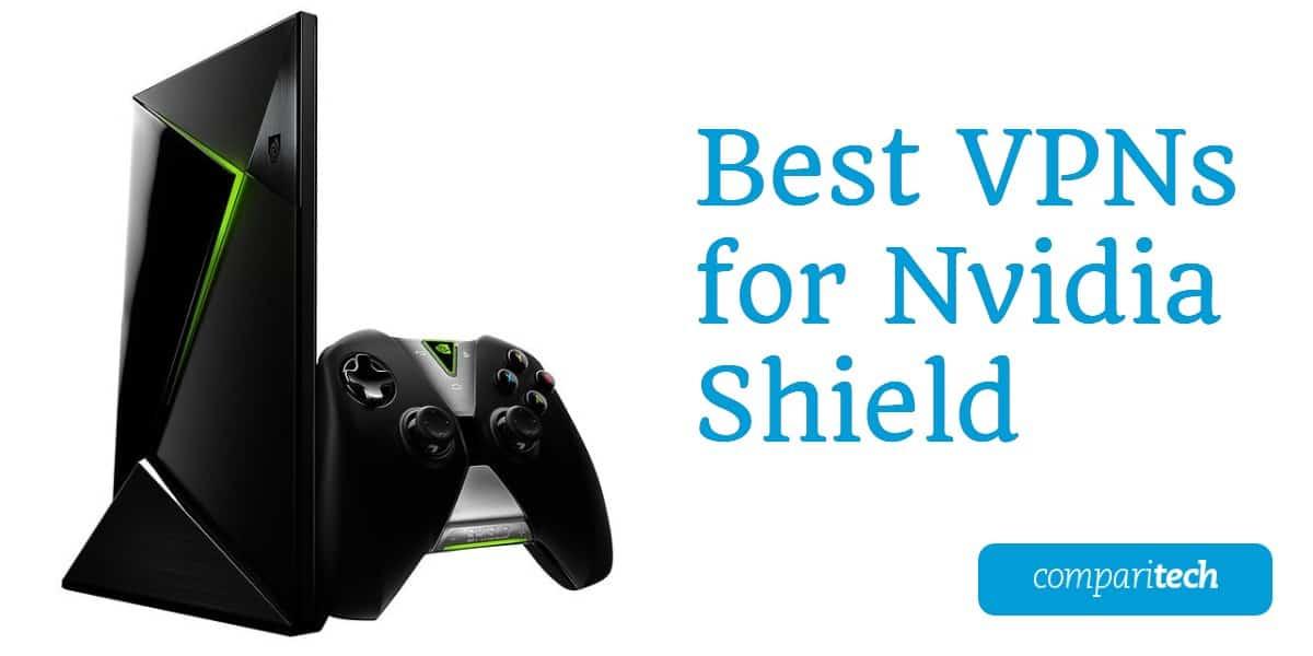 Best VPNs for Nvidia shield