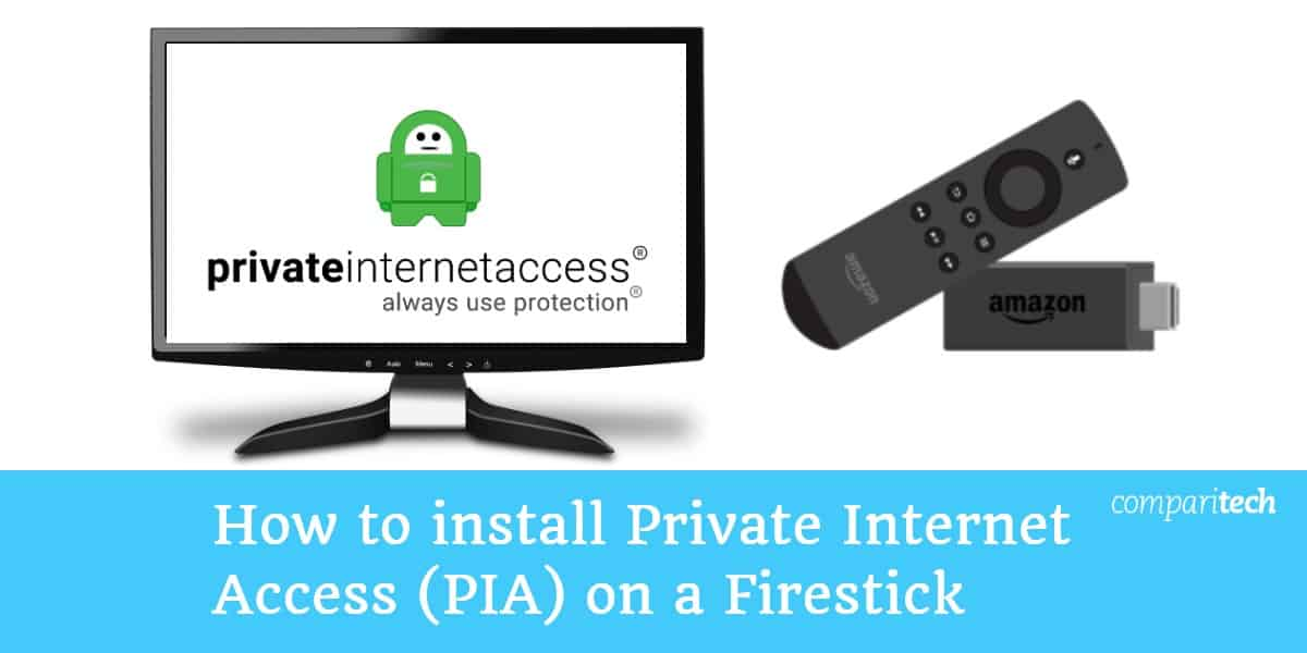 How to install Private Internet Access on a Firestick