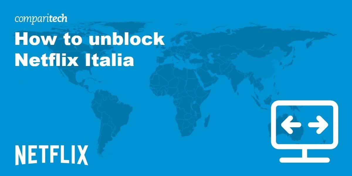 unblock Netflix Italia